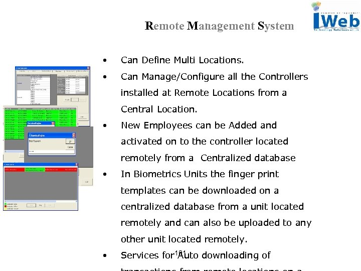 Remote Management System • Can Define Multi Locations. • Can Manage/Configure all the Controllers