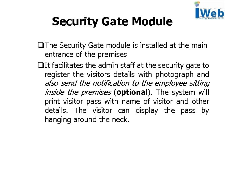 Security Gate Module q. The Security Gate module is installed at the main entrance