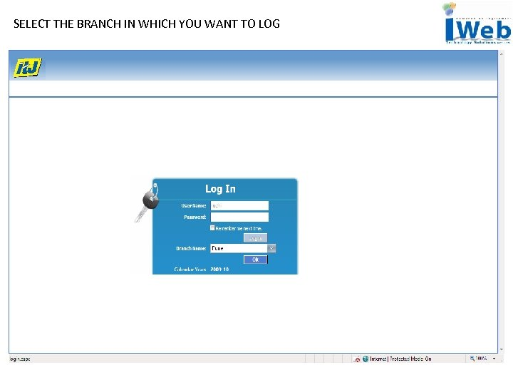 SELECT THE BRANCH IN WHICH YOU WANT TO LOG