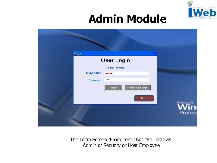 Admin Module The Login Screen : From here User can Login as Admin or