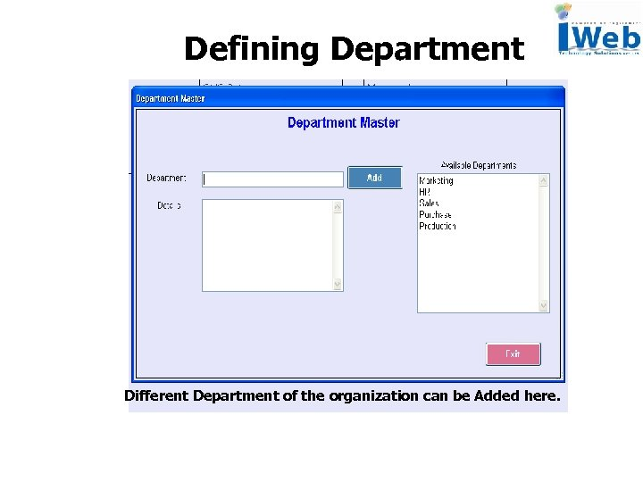 Defining Department Different Department of the organization can be Added here.