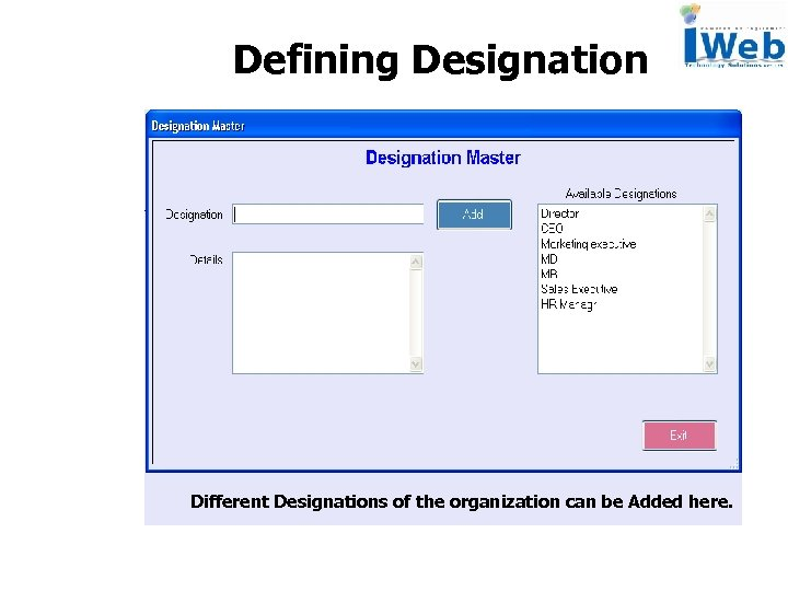 Defining Designation Different Designations of the organization can be Added here.