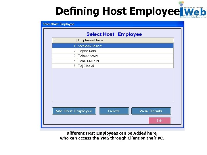 Defining Host Employee Different Host Employees can be Added here, who can access the