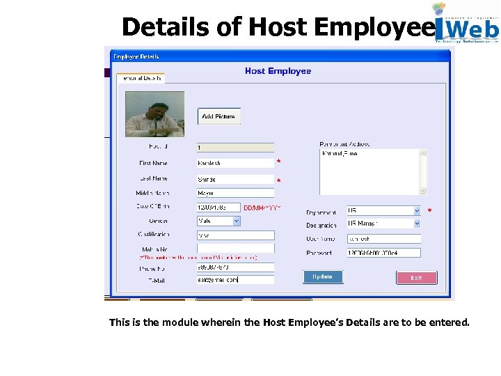 Details of Host Employee This is the module wherein the Host Employee's Details are