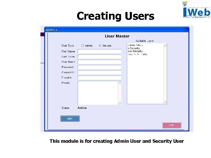 Creating Users This module is for creating Admin User and Security User