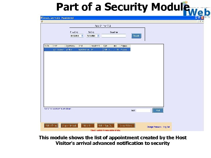Part of a Security Module This module shows the list of appointment created by