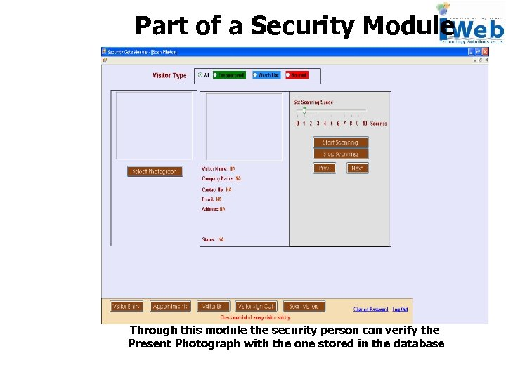 Part of a Security Module Through this module the security person can verify the