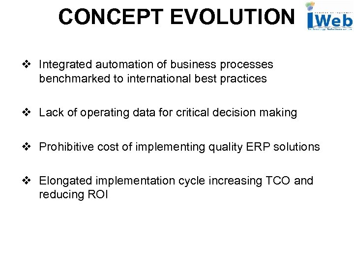 CONCEPT EVOLUTION v Integrated automation of business processes benchmarked to international best practices v