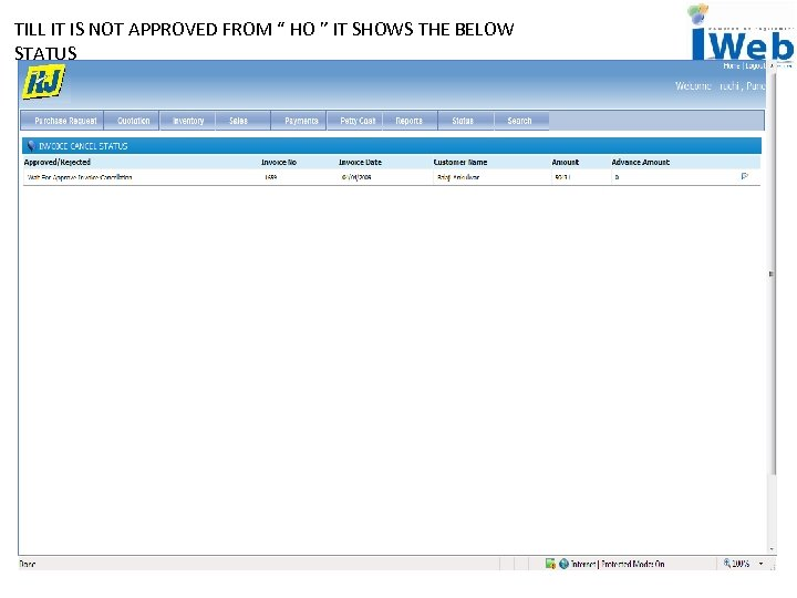 """TILL IT IS NOT APPROVED FROM """" HO """" IT SHOWS THE BELOW STATUS"""