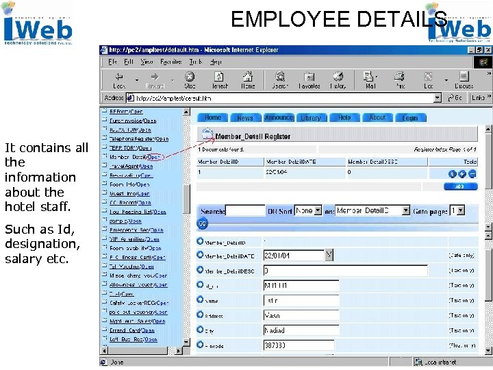 EMPLOYEE DETAILS It contains all the information about the hotel staff. Such as Id,