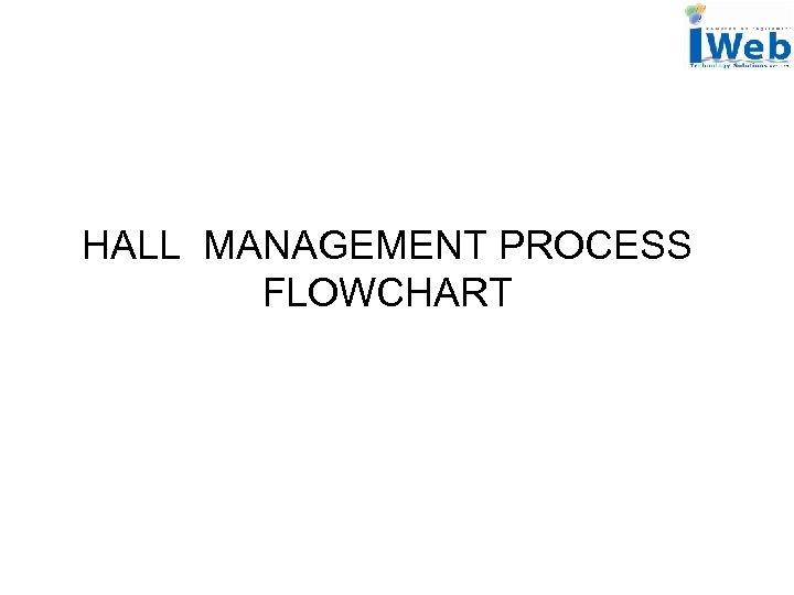 HALL MANAGEMENT PROCESS FLOWCHART