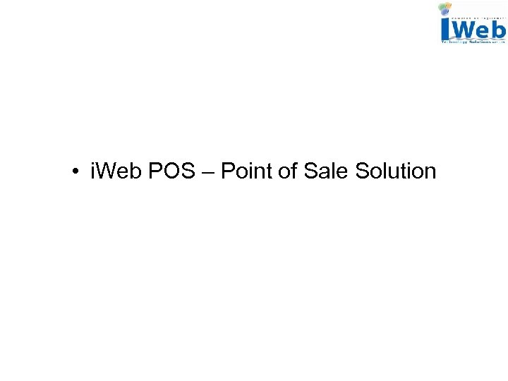 • i. Web POS – Point of Sale Solution