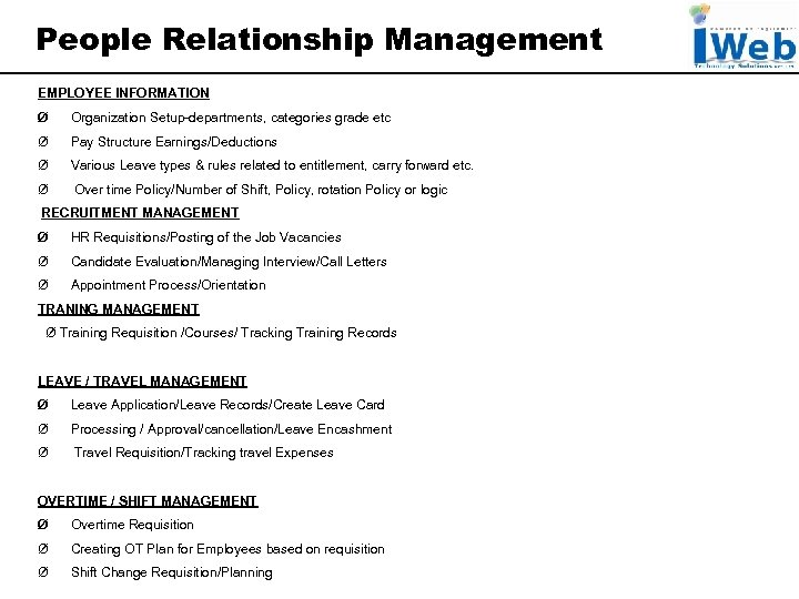 People Relationship Management EMPLOYEE INFORMATION Ø Organization Setup-departments, categories grade etc Ø Pay Structure