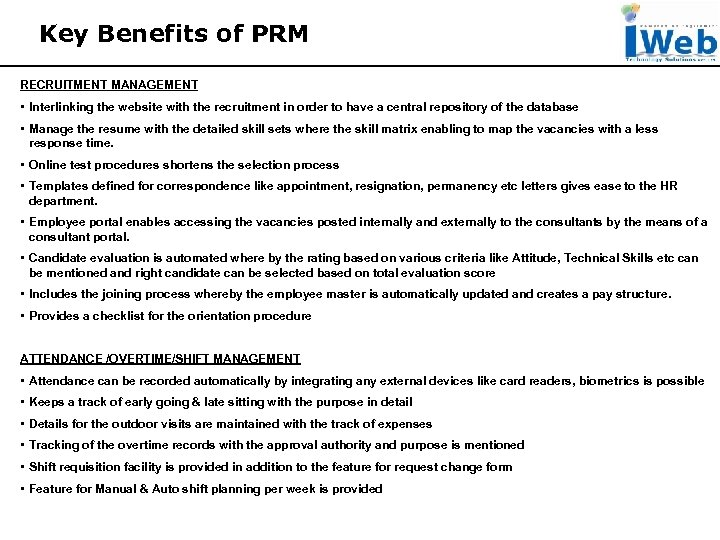 Key Benefits of PRM RECRUITMENT MANAGEMENT • Interlinking the website with the recruitment in