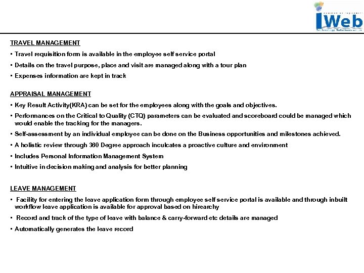 TRAVEL MANAGEMENT • Travel requisition form is available in the employee self service portal