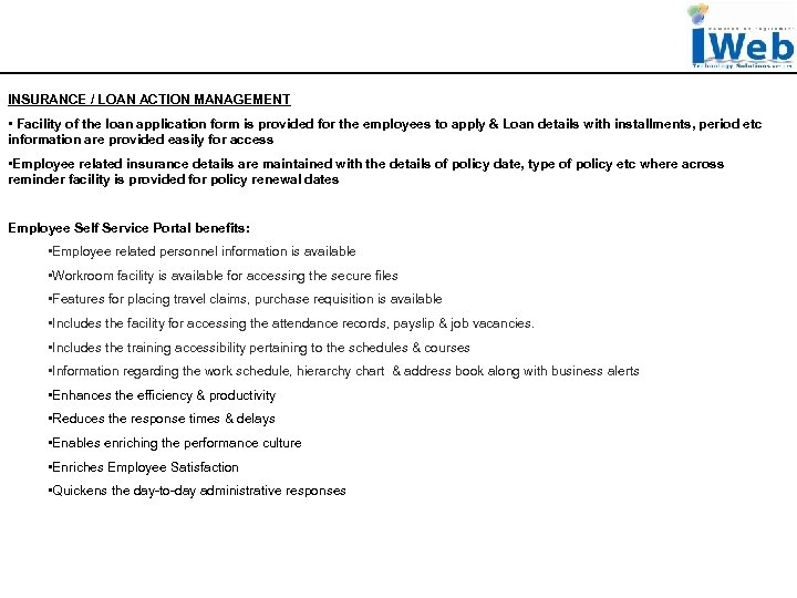 INSURANCE / LOAN ACTION MANAGEMENT • Facility of the loan application form is provided