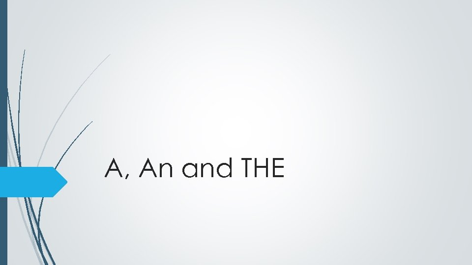 A, An and THE