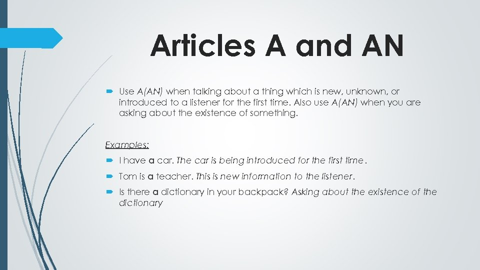 Articles A and AN Use A(AN) when talking about a thing which is new,