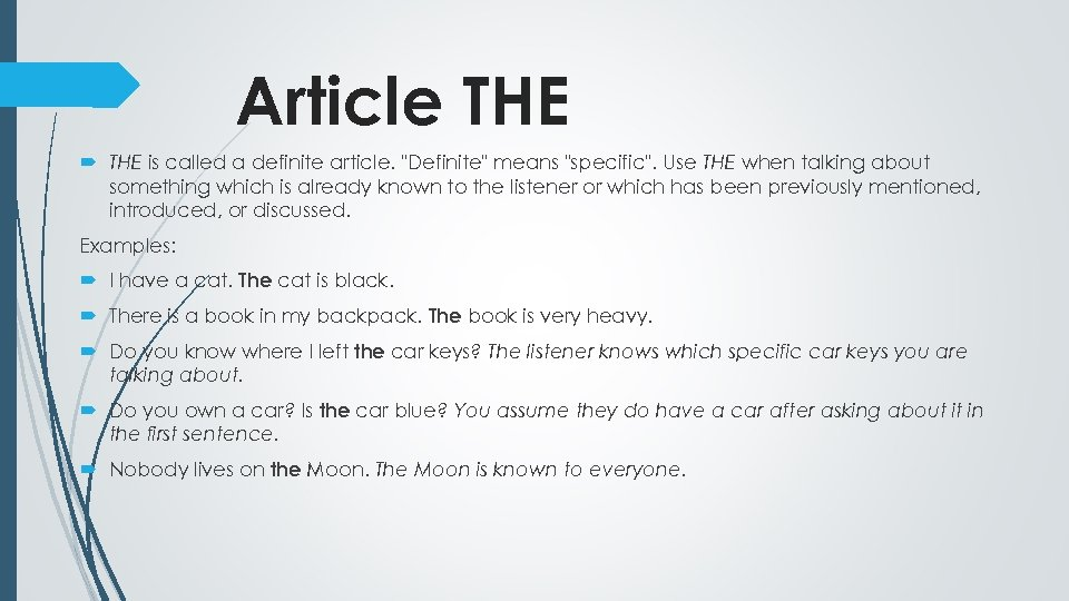 Article THE is called a definite article.