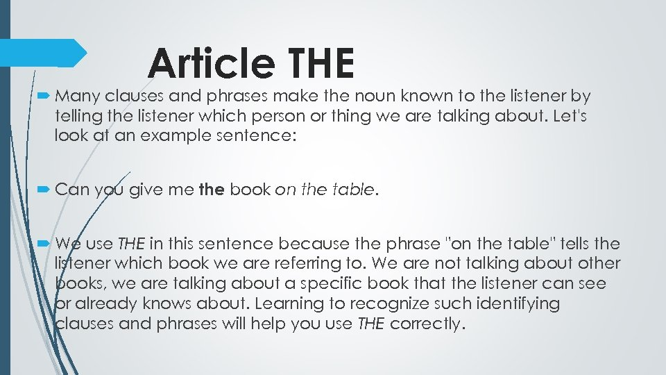Article THE Many clauses and phrases make the noun known to the listener by