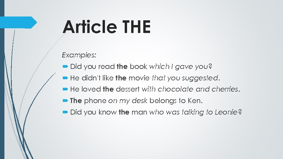 Article THE Examples: Did you read the book which I gave you? He didn't
