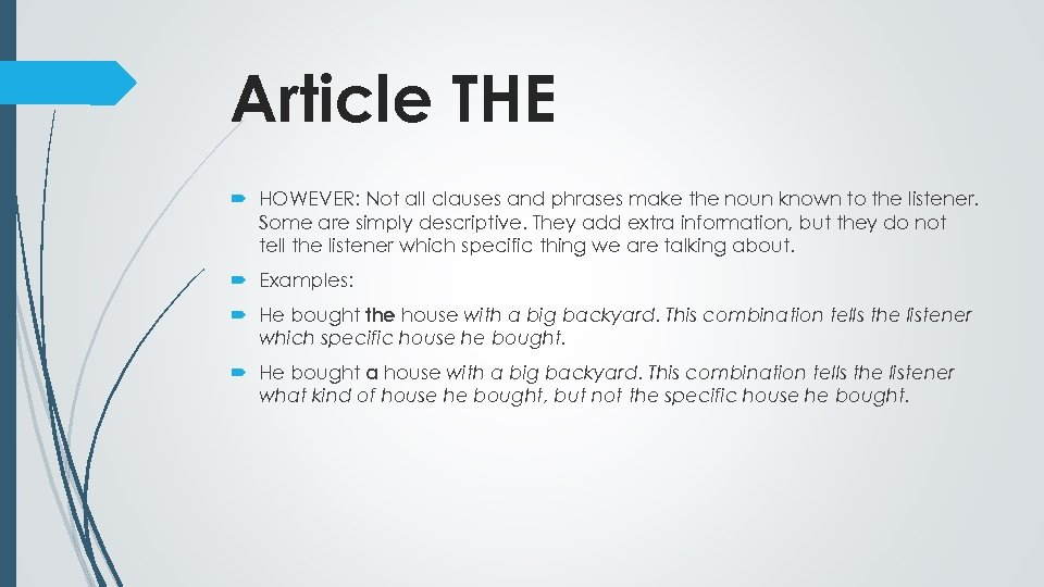 Article THE HOWEVER: Not all clauses and phrases make the noun known to the