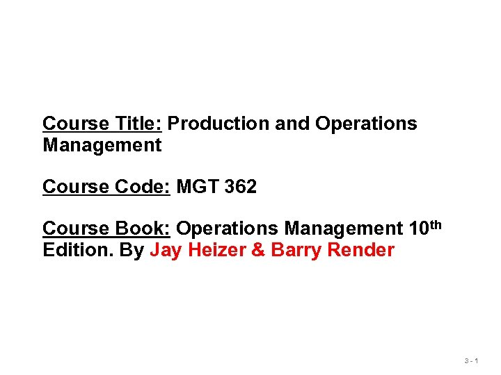 Course Title: Production and Operations Management Course Code: MGT 362 Course Book: Operations Management