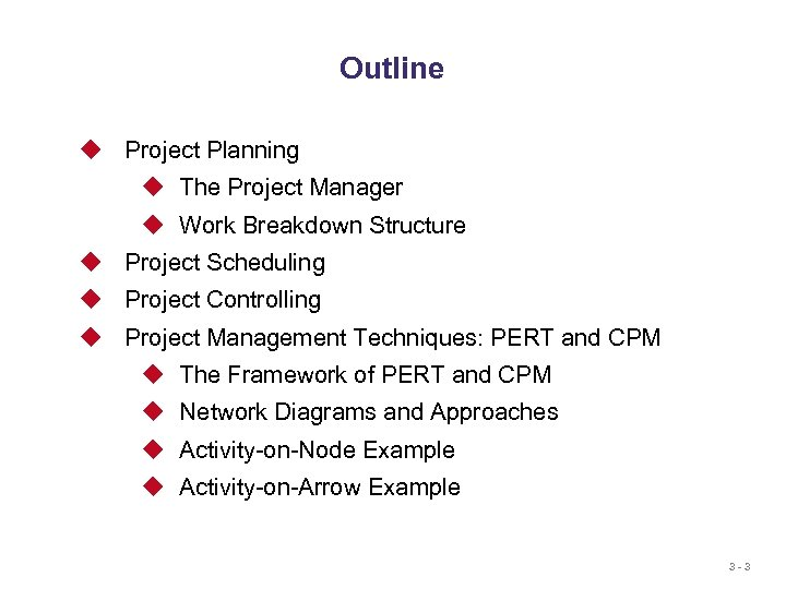 Outline u Project Planning u The Project Manager u Work Breakdown Structure u Project