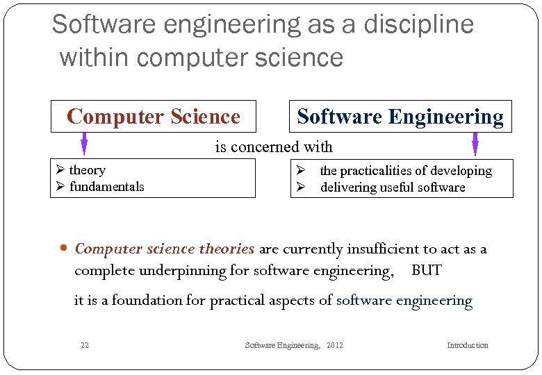 Software engineering as a discipline within computer science Computer Science Software Engineering is concerned