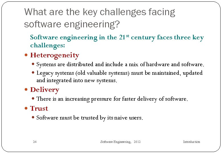 What are the key challenges facing software engineering? Software engineering in the 21 st