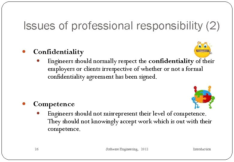 Issues of professional responsibility (2) Confidentiality Engineers should normally respect the confidentiality of their