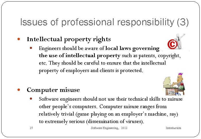 Issues of professional responsibility (3) Intellectual property rights Engineers should be aware of local