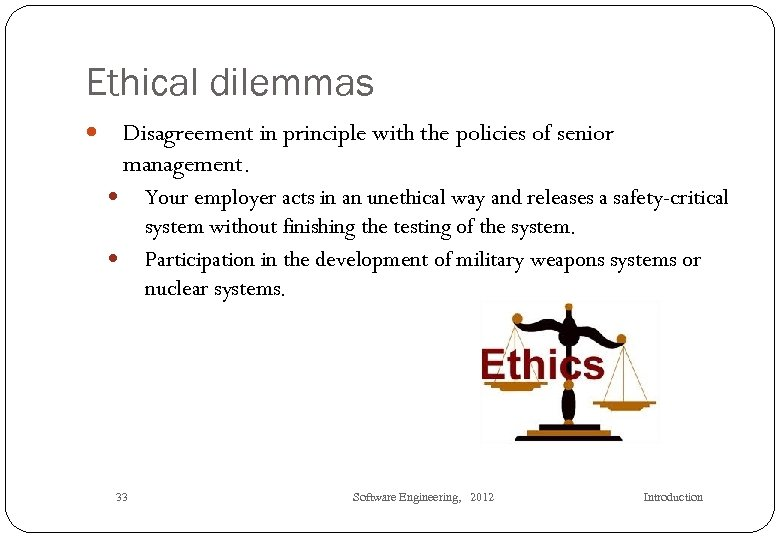 Ethical dilemmas Disagreement in principle with the policies of senior management. 33 Your employer