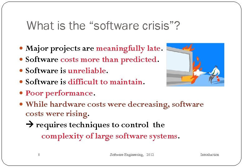 """What is the """"software crisis""""? Major projects are meaningfully late. Software costs more than"""