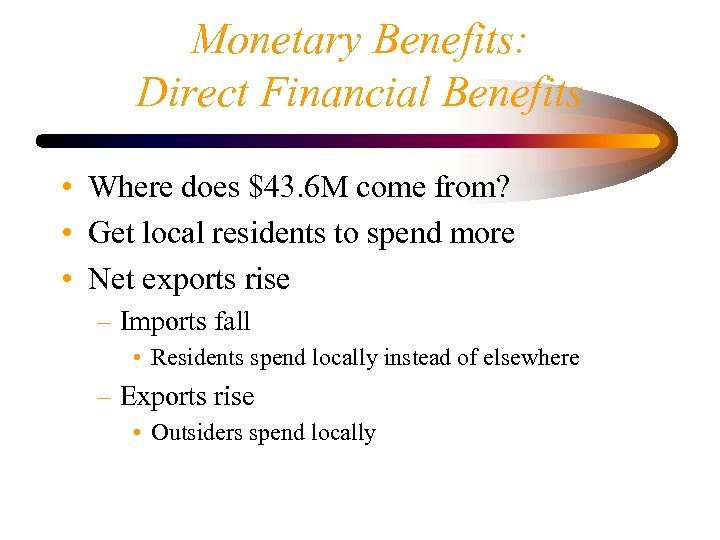 Monetary Benefits: Direct Financial Benefits • Where does $43. 6 M come from? •