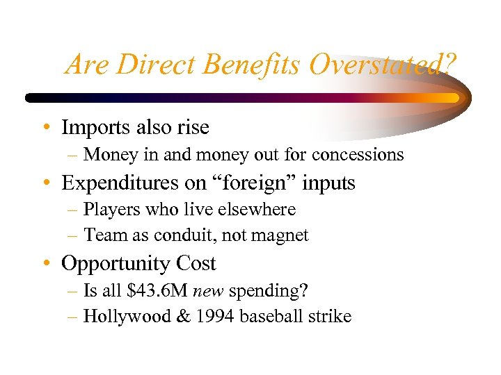 Are Direct Benefits Overstated? • Imports also rise – Money in and money out