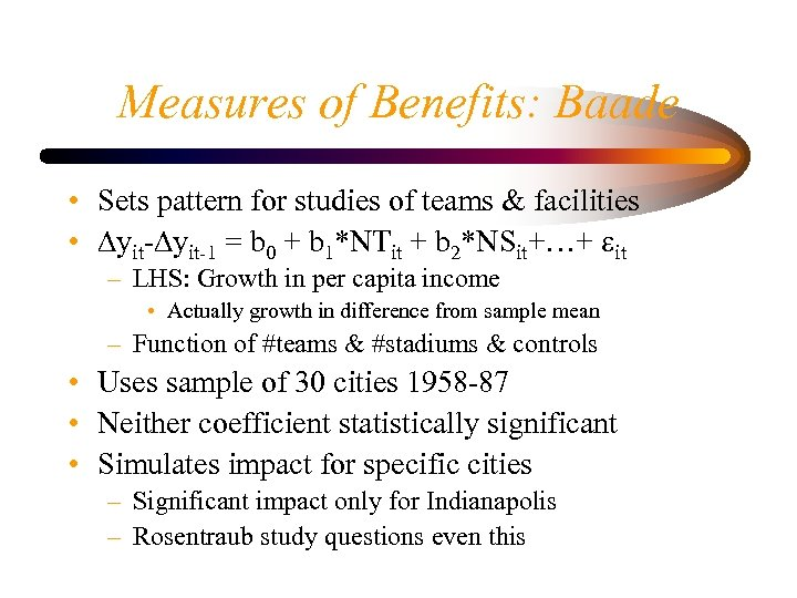 Measures of Benefits: Baade • Sets pattern for studies of teams & facilities •