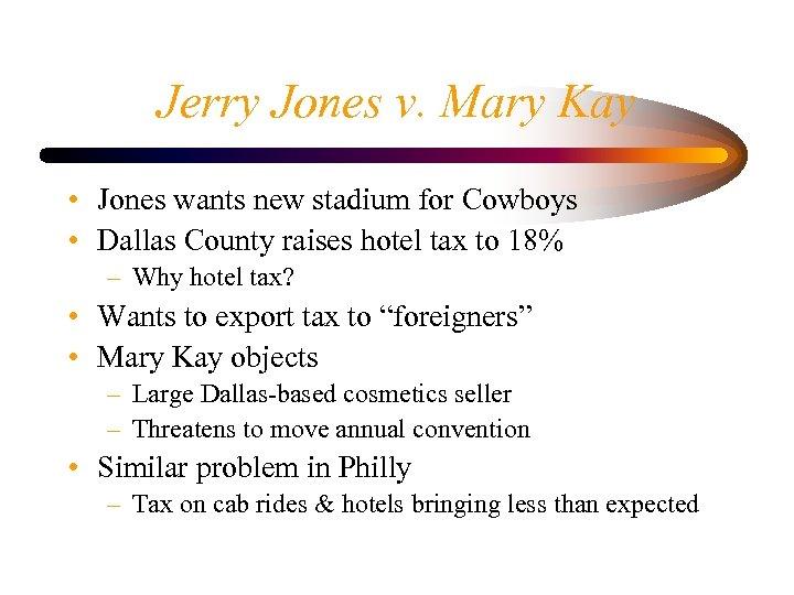 Jerry Jones v. Mary Kay • Jones wants new stadium for Cowboys • Dallas