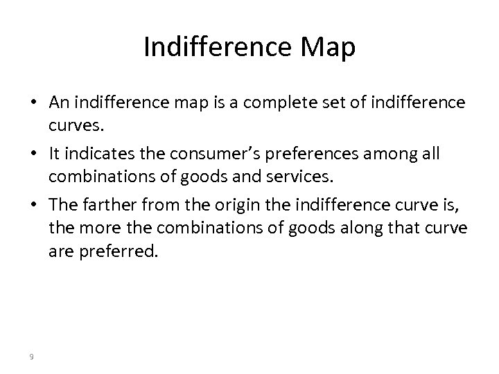 Indifference Map • An indifference map is a complete set of indifference curves. •