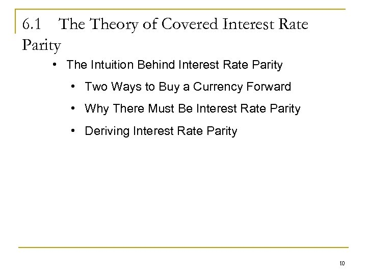 6. 1 Theory of Covered Interest Rate Parity • The Intuition Behind Interest Rate