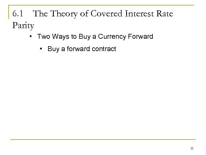 6. 1 Theory of Covered Interest Rate Parity • Two Ways to Buy a