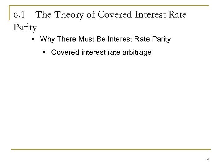 6. 1 Theory of Covered Interest Rate Parity • Why There Must Be Interest