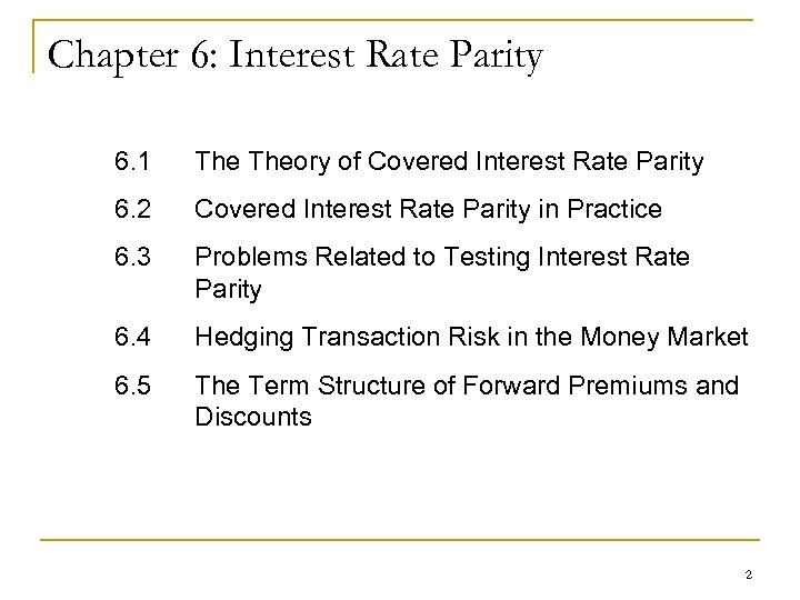 Chapter 6: Interest Rate Parity 6. 1 Theory of Covered Interest Rate Parity 6.