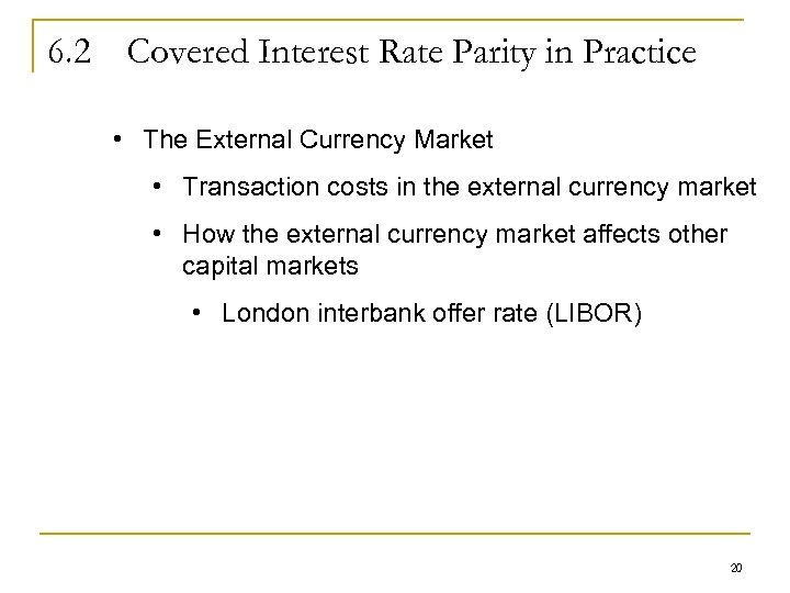 6. 2 Covered Interest Rate Parity in Practice • The External Currency Market •