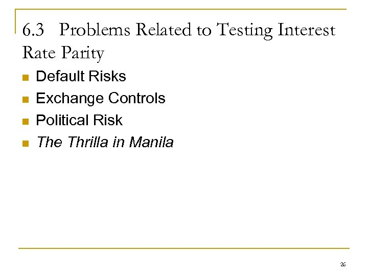 6. 3 Problems Related to Testing Interest Rate Parity n n Default Risks Exchange