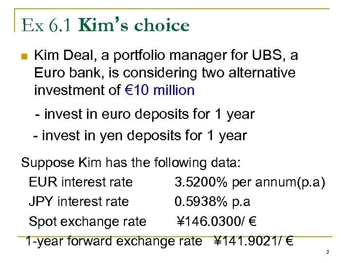 Ex 6. 1 Kim's choice n Kim Deal, a portfolio manager for UBS, a