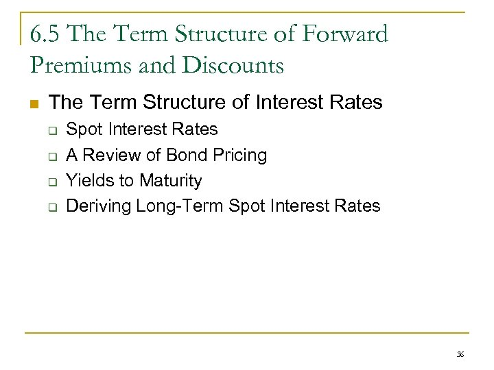 6. 5 The Term Structure of Forward Premiums and Discounts n The Term Structure