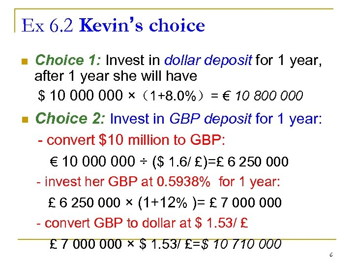 Ex 6. 2 Kevin's choice n Choice 1: Invest in dollar deposit for 1