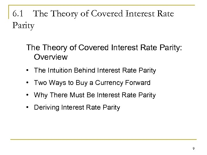 6. 1 The Theory of Covered Interest Rate Parity: Overview • The Intuition Behind