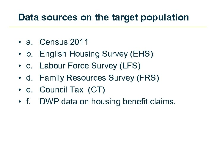 Data sources on the target population • • • a. b. c. d. e.
